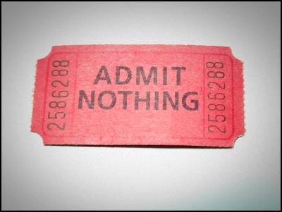 ticket, admit one, admit nothing