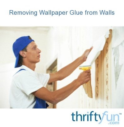 Removing Wallpaper Glue from Walls | ThriftyFun