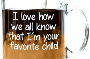I'm Your Favorite Child Funny Glass Coffee Mug – Birthday Gifts For Mom or Dad From Kids, Son or Daughter – Novelty Christmas Present Idea For Parents – Best Unique Tea Cup For Men, Women, Him or Her