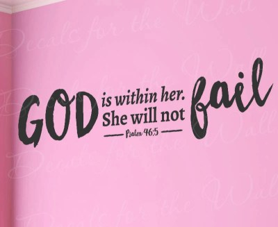 God Is Within Her She Will Not Fail Psalm 46:5 Woman Girl