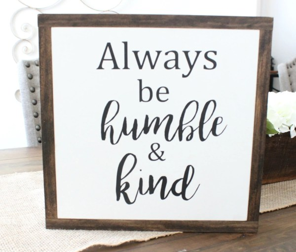 Always Be Humble & Kind W...