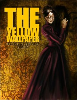 The Yellow Wallpaper by Charlotte Perkins Gilman - Full ...