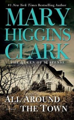 All Around the Town by Mary Higgins Clark