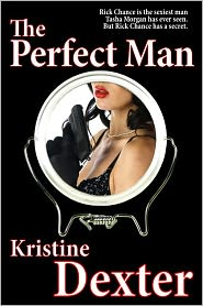 The Perfect Man: A Romantic Suspense novel by Kristine Dexter: NOOK Book Cover