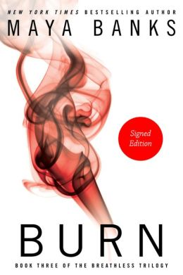 Maya Banks Breathless Trilogy Burn