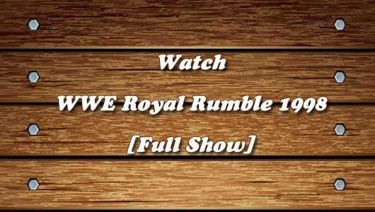 watch wwe royal rumble 1998 full show