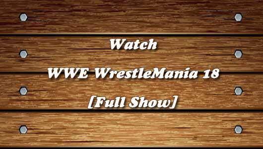 watch wrestlemania 18 full show