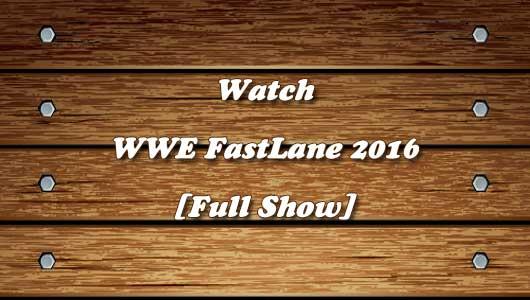 watch wwe fastlane 2016