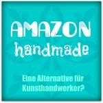 Amazon handmade: Eine Alternative?