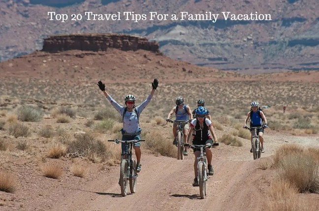 Top 20 Travel Tips For a Family Vacation