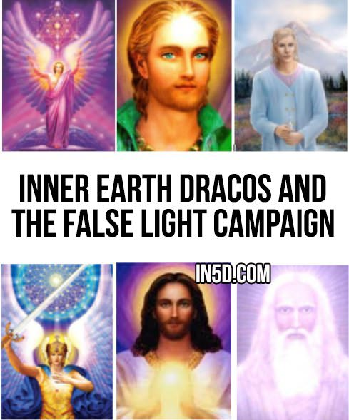 Inner Earth Dracos And The False Light Campaign in5d in 5d