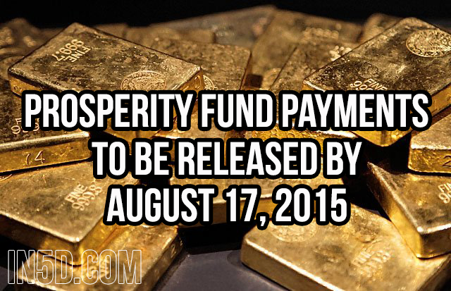 Prosperity Fund Payments To Be Released By August 17, 2015  in5d in 5d in5d.com www.in5d.com http://in5d.com/ body mind soul spirit BodyMindSoulSpirit.com http://bodymindsoulspirit.com/
