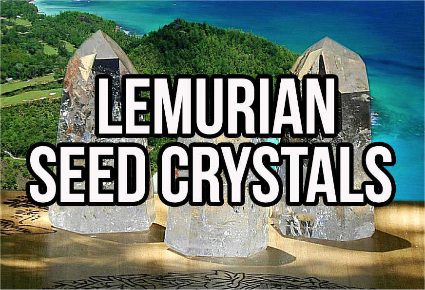 All About Lemurian Seed Crystals