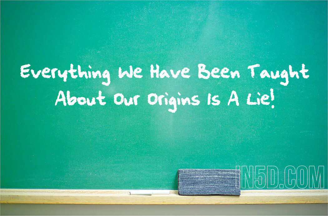 Everything We Have Been Taught About Our Origins Is A Lie!