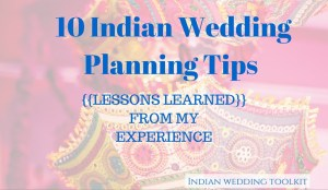 10 Indian Wedding Planning Tips (Lessons Learned From My Experience)