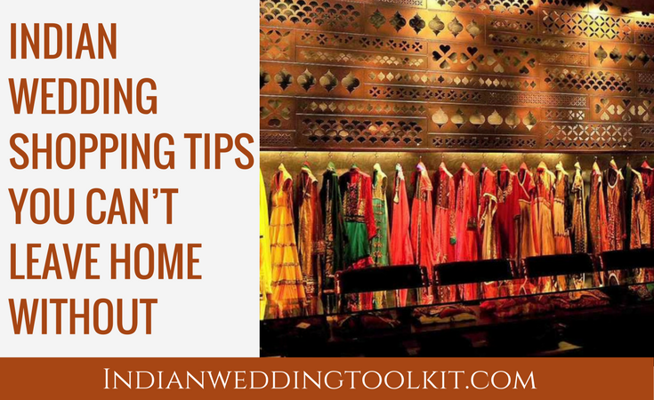 Indian wedding shopping tips you can't leave home without