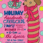 Holiday Handmade Calvacade – Williamsburg, Brooklyn, NYC