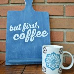 "STENCILED ""BUT FIRST, COFFEE"" SIGN – Mad in Crafts"