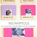 Instafamous – DIY Hashtag Instagram Photo Frames – Dream a Little Bigger