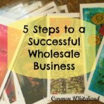 5 Steps to a Successful Wholesale Business