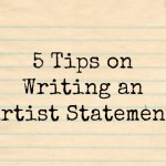 5 Tips on Writing an Artist Statement