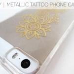 DIY Metallic Tattooed Phone Case