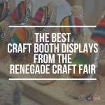 The BEST Craft Booth Displays from the Renegade Craft Fair