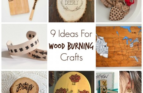 9 Ideas For Wood Burning Crafts