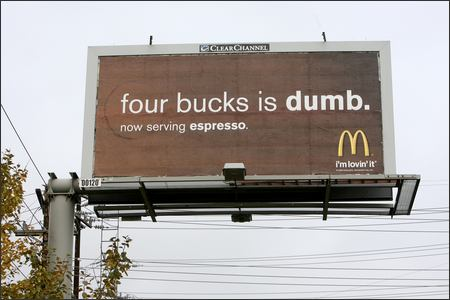 mcdonalds anti starbucks billboard Make Mine Extra Dirty. The Starbucks Secret Menu