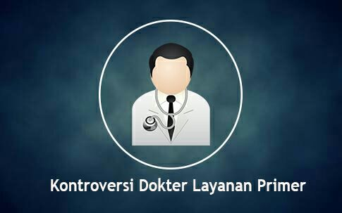 Kontroversi Dokter Layanan Primer