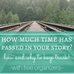 How Much Time has Passed in Your Story?: How and Why to Keep Track