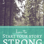 How to Start Your Story Strong