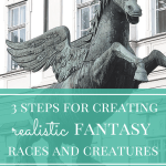 3 Steps for Creating Realistic Fantasy Races and Creatures