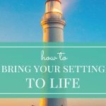 How to Bring Your Setting to Life