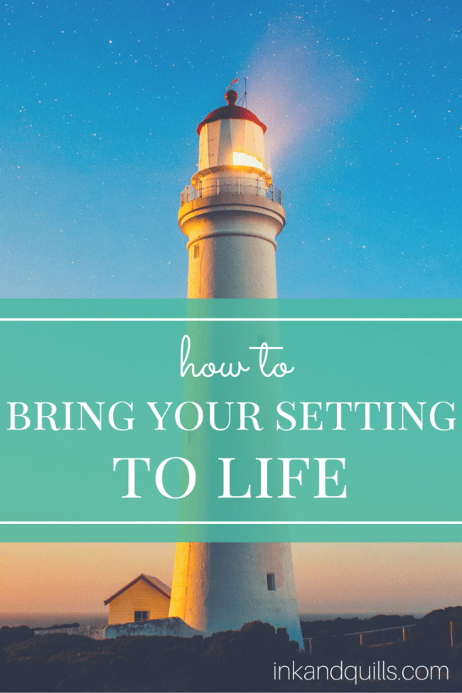 How to Bring Your Setting to Life | Want to create a realistic, vivid setting your readers will wish they could visit? Learn the secrets of creating a setting that comes to life!