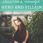 Writing 101: Creating a Successful Hero and Villain