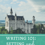 Writing 101: Setting and Worldbuilding