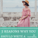 5 Reasons Why You Should Write a Novella