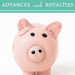 The Writer's Guide to Advances and Royalties