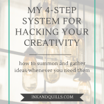 My 4-Step System for Hacking Your Creativity