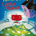 Power Down, Little Robot is an Adorable Children's Book Just for Bedtime