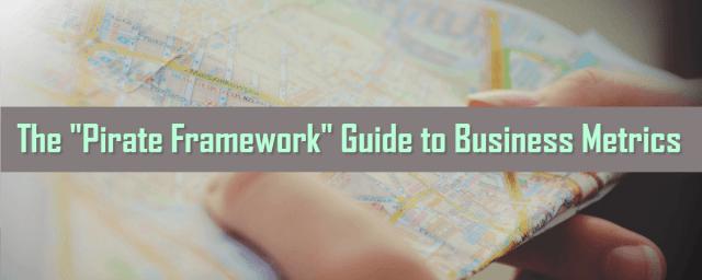 Pirate Framework Guide to Business Metrics