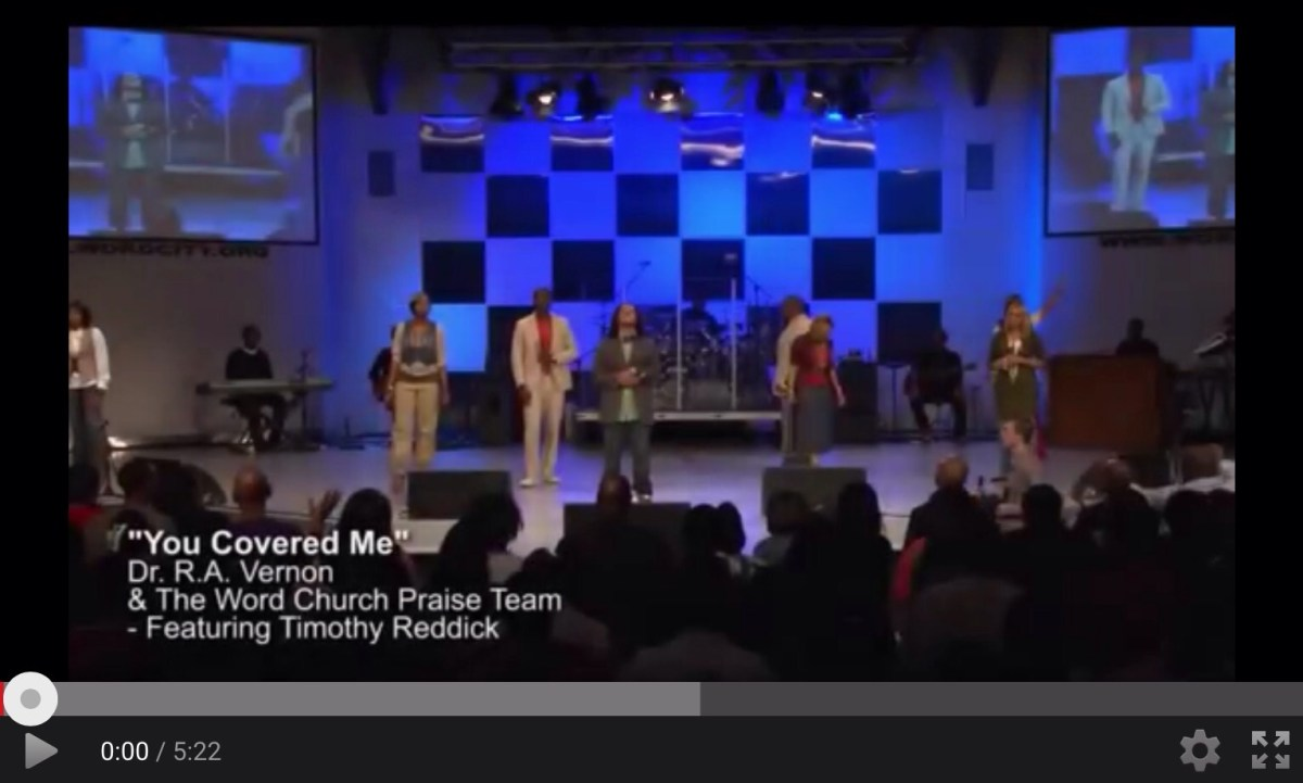 "PRAISE & WORSHIP: 'You Covered Me' by Dr. R. A. Vernon & ""The Word"" Church Praise Team (Featuring Timothy Reddick)"