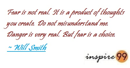 Will smith quotes on fear, Quote Analysis, what we cannot do, success and failure quotes, inspirational thought for the day, motivational quote for the day, life quotes, what limits us from doing something, fear is not real