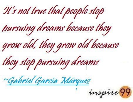 pursuing dreams, quote analysis, quotes Gabriel García Márquez, inspirational quotes pursuing dreams, age vs dreams