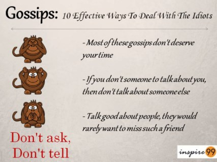 Dont spread rumors, dont talk about other people, dont gossip