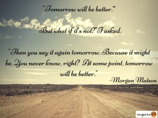 6 tricks to keep hopes up, better tomorrow quotes, everything is going to be ok, hope, hope quotes, tomorrow will be better quotes