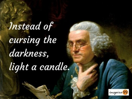 light a candle quote, darkness quote, benjamin franklin quote, Benjamin Franklin candle quote