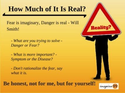 real fear, fear is imaginary, imaginary fear