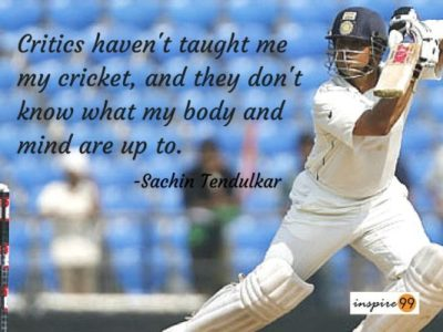 Sachin on critics, quote on cricits, sachin on criticism, sachin tendulkar quotes